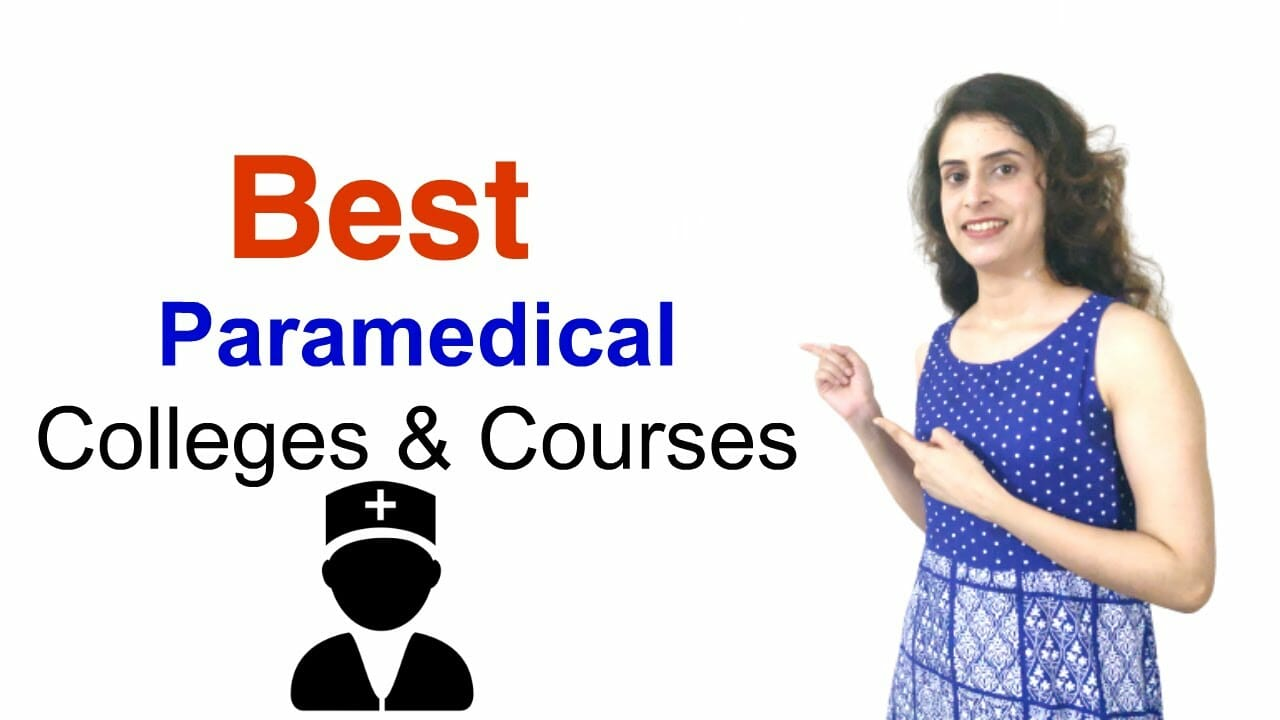Best Paramedical courses list and Top Paramedical colleges